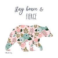 Stay Brave & Fierce Fine-Art Print