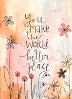 You Make the World Better Fine-Art Print