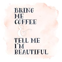 Bring Me Coffee Fine-Art Print