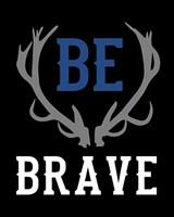 Be Brave Fine-Art Print