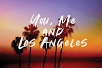 You, Me, Los Angeles Fine-Art Print