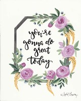 You're Gonna Do Great Today Fine-Art Print
