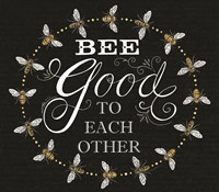 Bee Good to Each Others Fine-Art Print