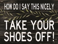 Take Your Shoes Off Fine-Art Print