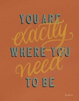 You are Exactly Where You Need Be Rust Fine-Art Print