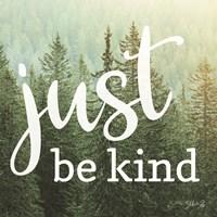 Just Be Kind Fine-Art Print