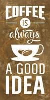 Coffee is Always a Good Idea Fine-Art Print