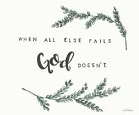 When All Else Fails God Doesn't Fine-Art Print