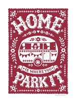 Home is Where You Park It Fine-Art Print