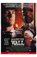 Against the Wall Wall Poster