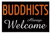 Buddhists Always Welcome Fine-Art Print