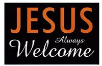 Jesus Always Welcome Fine-Art Print