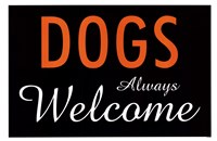 Dogs Always Welcome Fine-Art Print