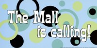 Mall is Calling! Fine-Art Print