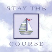 Stay The Course Fine-Art Print
