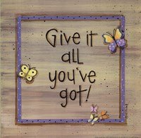 Give It All You've Got Fine-Art Print