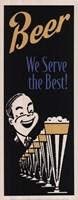 Beer We Serve the Best Fine-Art Print