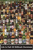 Beer Life Is Full Of Decisions Wall Poster