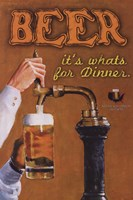 Beer...It's What's For Dinner Wall Poster