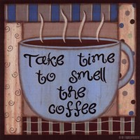 Take Time To Smell The Coffee Fine-Art Print