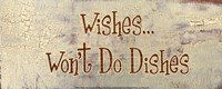 Wishes... Won't Do Dishes Fine-Art Print