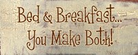 Bed and Breakfast... You Make Both! Fine-Art Print