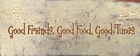 Good Food, Good Friends, Good Times Fine-Art Print