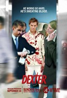 Dexter - He Works so Hard, he's sweating blood. Wall Poster
