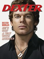 Dexter Out He's Got a Way with Murder Wall Poster