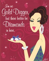 I'm No Gold Digger Fine-Art Print