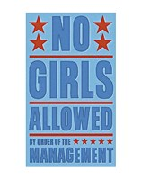 No Girls Allowed Fine-Art Print
