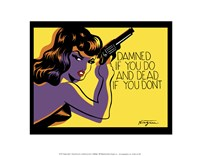 Damned if you do, and Dead if you don't Fine-Art Print