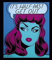 Its Half Past Get Out Fine-Art Print