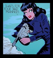 That's for Your Bad Manners Fine-Art Print