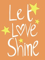 Let Love Shine Fine-Art Print