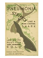Pneumonia strikes like a man eating shark led by its pilot fish the common cold Consult your physician Fine-Art Print