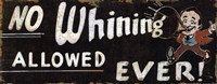 No Whining Allowed Fine-Art Print