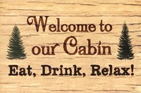 Welcome To Our Cabin Fine-Art Print