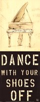 Dance With Your Shoes Off Fine-Art Print