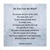 Hamlin Garland - Do you Fear the Wind quote Fine-Art Print