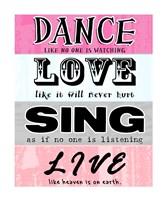 Dance, Love, Sing, Live Fine-Art Print