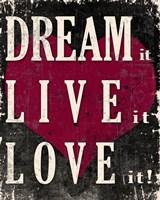 Dream It, Live It, Love It Fine-Art Print