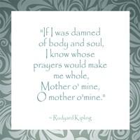 Mother O Mine, Rudyard Kipling Fine-Art Print