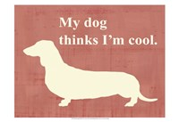 My dog thinks I'm cool Fine-Art Print