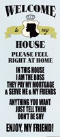 Welcome to my house Fine-Art Print