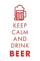 Keep Calm and Drink Beer Fine-Art Print