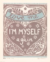 Love Me till I'm Myself Again Fine-Art Print