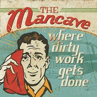 Mancave III - Where Dirty Work Gets Done Fine-Art Print