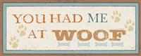 You had me at Woof Fine-Art Print