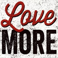 Love More Fine-Art Print